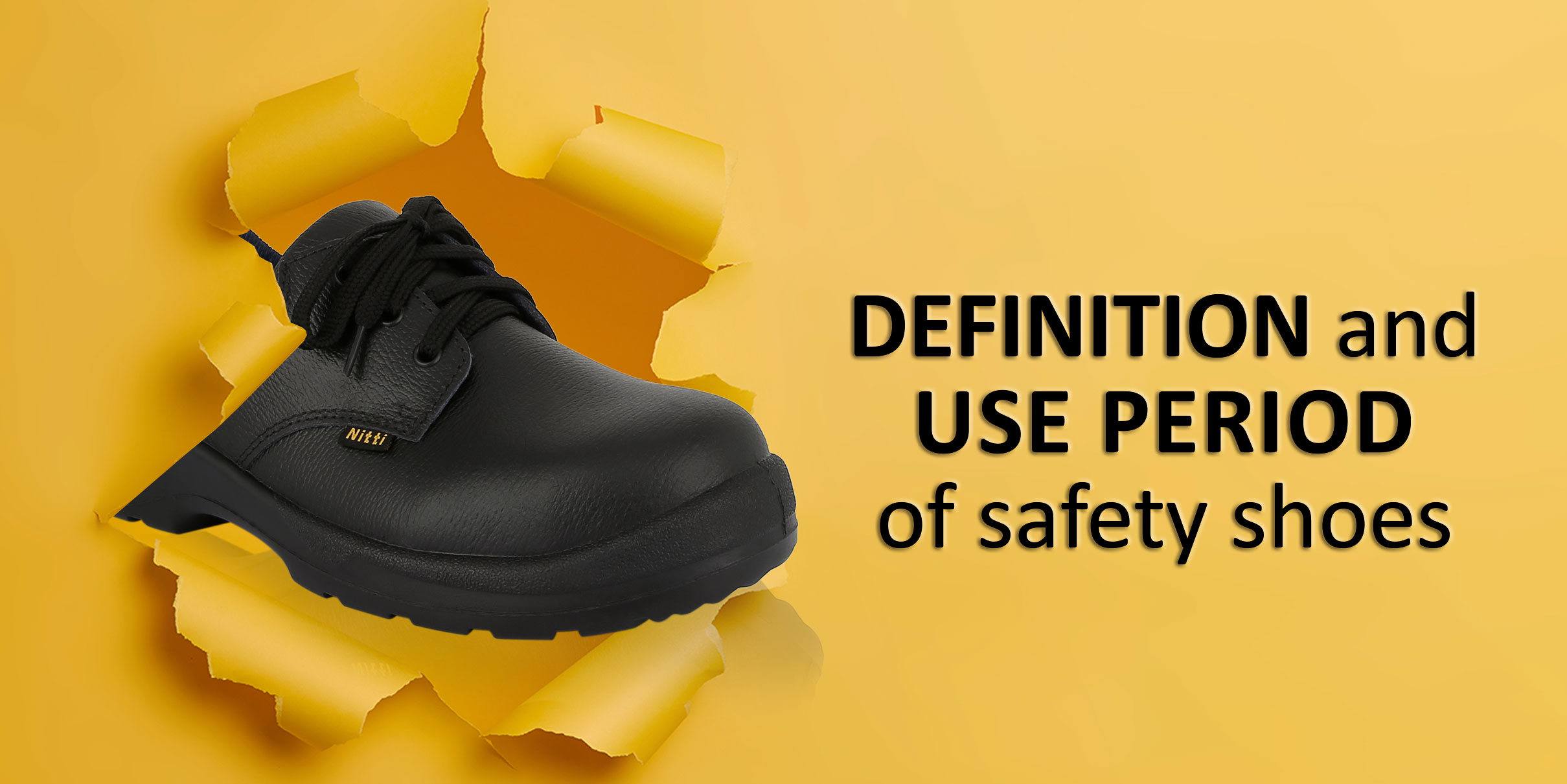 Definition And Use Period Of Safety Shoes
