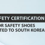 KC safety certification for safety shoes exported to South Korea