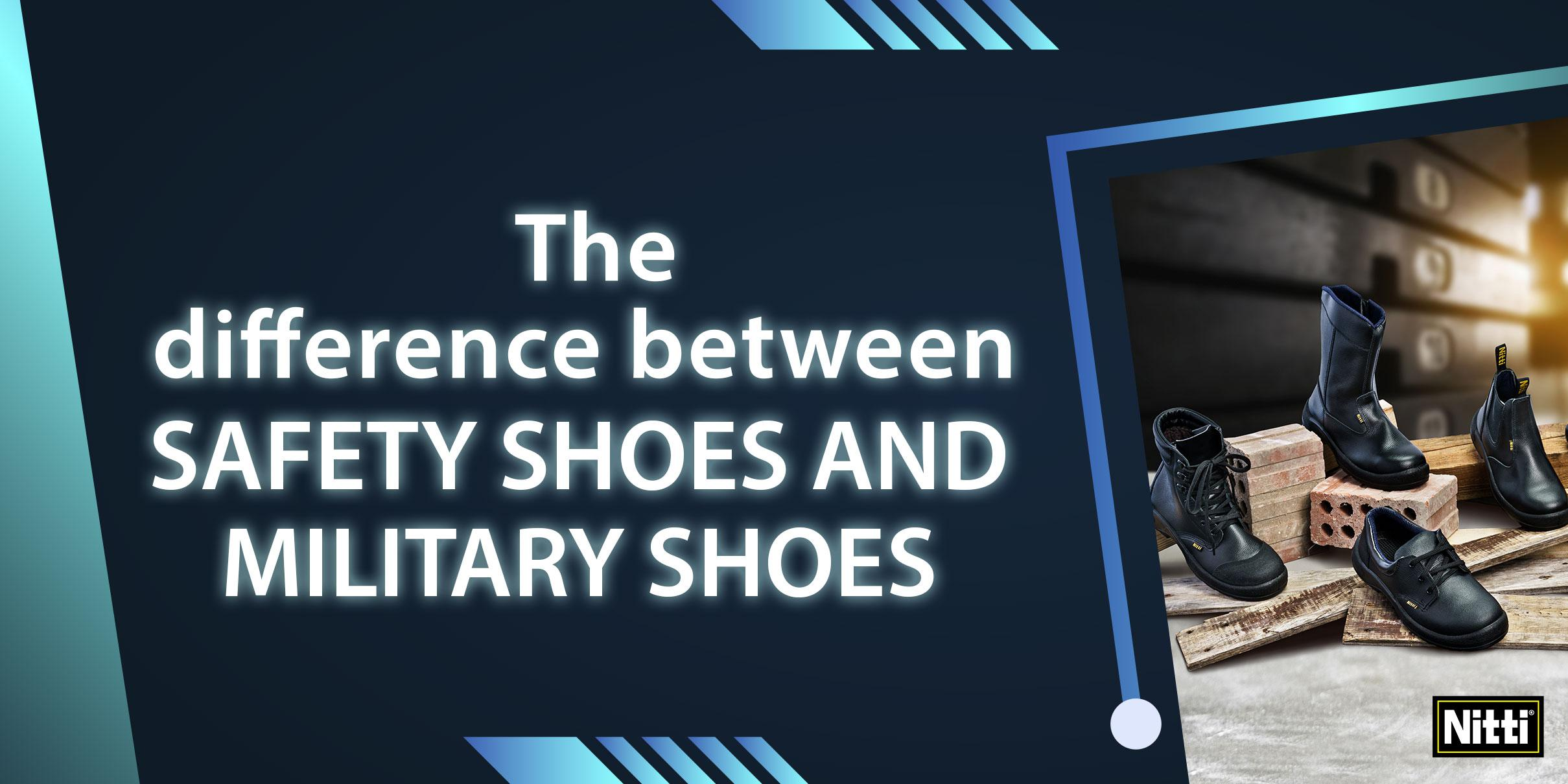 The difference between safety shoes and military shoes